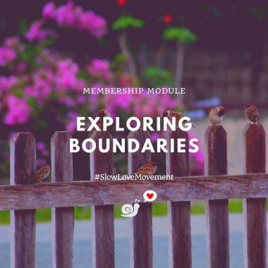 "Image of sparrows on a wooden fence with a pink flowering shrub in the background. There is text that says ""Membership Module. Exploring Boundaries. #TheSlowLoveMovement"" and a small logo of a snail with a speech bubble that has a loveheart in it."